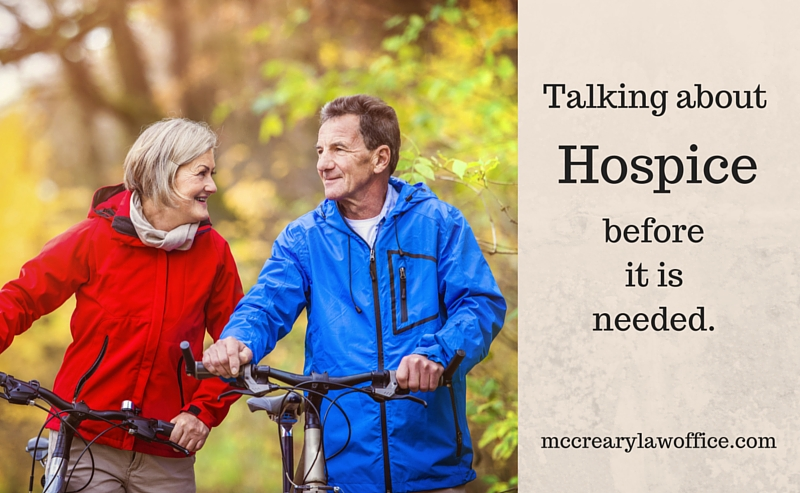 Talking about hospice before you need it. McCreary Law Office, Jacksonville, FL.